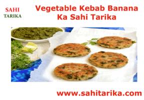 Vegetable Kebab Banana Ka Sahi Tarika