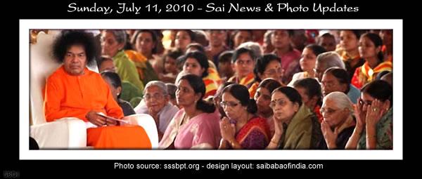 Sunday, July 11, 2010 - Sai News & Photo Updates