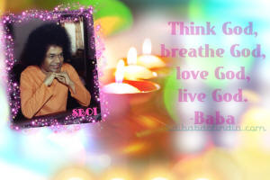 sri sathya sai baba quote - Think God, Breathe God, Love God, Live God.