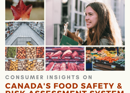 Consumer Insights on Canada's Food Safety and Risk Assessment System