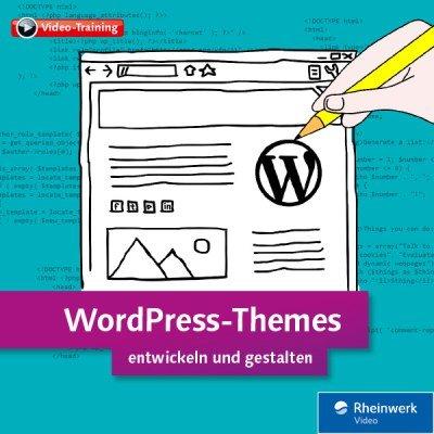 Videotraining: WordPress-Themes entwickeln und gestalten