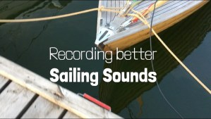 Recording better sailing sounds