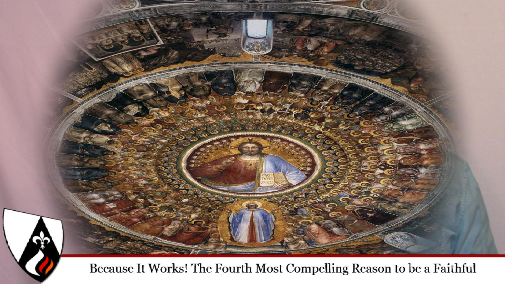 The Fourth Most Compelling Reason to be a Faith Catholic