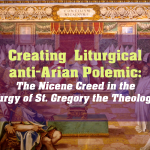 Creating Liturgical anti-Arian Polemic The Nicene Creed in the Liturgy of St. Gregory the Theologian
