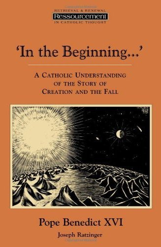 In the Beginning...': A Catholic Understanding of the Story of Creation and the Fall