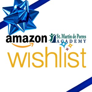 Saint Martin de Porres Academy Amazon Wishlist