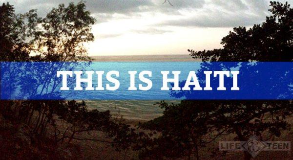 2013-05_LT-Missions-ThisIsHaiti