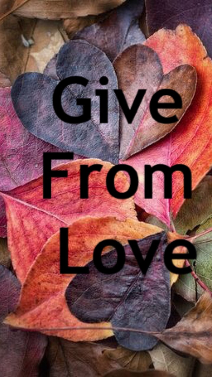 give from love