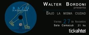 WALTER BORDONI - BAJO LA MISMA CIUDAD - @ Sala Camacuá | Montevideo | Departamento de Montevideo | Uruguay