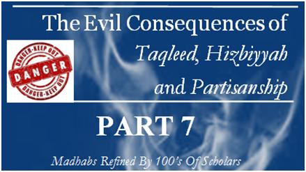 the-evil-consequencestaqleed-hizbiyyah-partisanship-part-7-cov