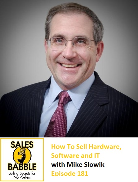 Mike Slowik Sales Babble Hardware Software IT Sales