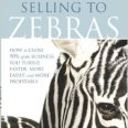 Selling To Zebras Cover - Book Review and Recommendation