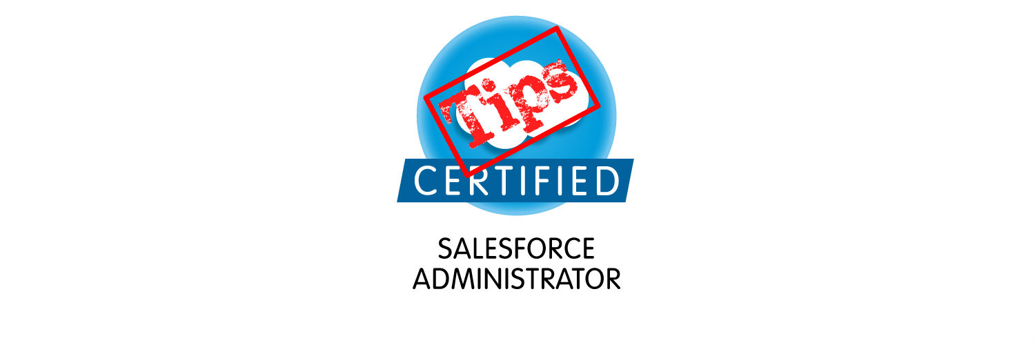 Salesforce Administrator Certification Guide Tips Salesforce Ben