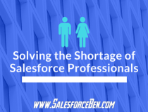Solving the Shortage of Salesforce Professionals