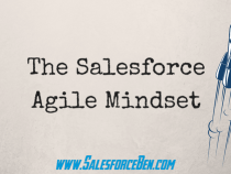 The Salesforce Agile Mindset