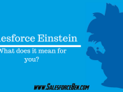 Salesforce Einstein – What does it mean for you?