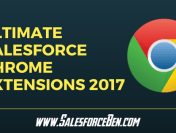 Ultimate Salesforce Chrome Extensions 2017