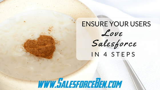 Ensure Your Users Love Salesforce in 4 Steps