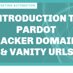 Introduction to Pardot Tracker Domains and Vanity URLs