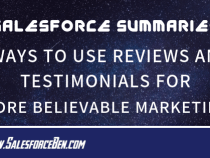 Salesforce Summary – 7 Ways to Use Reviews and Testimonials For More Believable Marketing