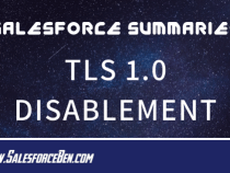 Salesforce Summary – TLS 1.0 Disablement