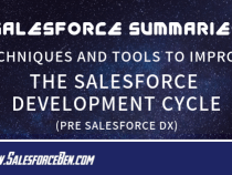 Salesforce Summary – Techniques and Tools to Improve the Salesforce Development Cycle (pre Salesforce DX)