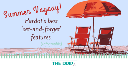 Summer Vaycay! Pardot's best set-and-forget features [Infographic]