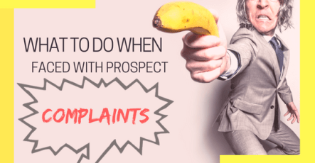 5 steps to take when faced with Prospect complaints