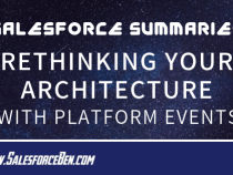 Salesforce Summary – Rethinking Your Architecture With Platform Events