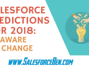 Salesforce Predictions for 2018: Be Aware of Change