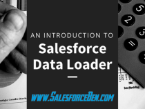 Introduction To The Salesforce Data Loader