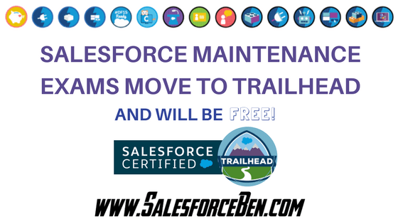Salesforce Maintenance Exams Move to Trailhead (and will be free ...