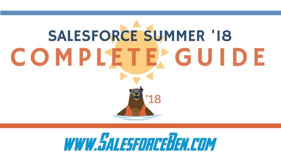 Complete Guide To Salesforce Summer 18 Salesforce Ben