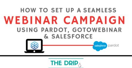How to set up a seamless Webinar Campaign using Pardot, GoToWebinar and Salesforce