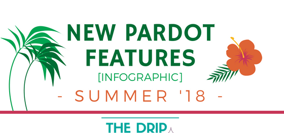 New Pardot Features: What's been delivered in Summer '18 [Infographic]