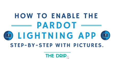 How to enable the NEW Pardot Lightning App – step-by-step with pictures & troubleshooting tips.