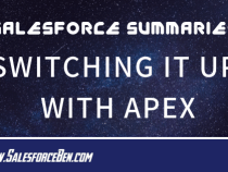 Salesforce Summary – Switching it Up with Apex
