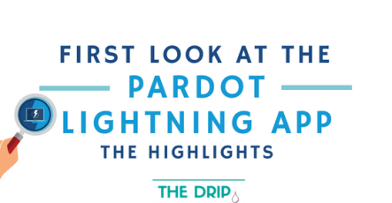 First Look at the Pardot Lightning App: highlights, changes & improvements