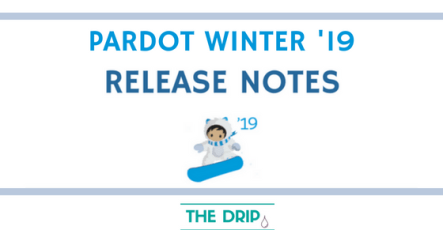 Pardot Winter '19 Release Notes – First Look