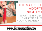 The Sales Team Adoption Nightmare: What is Hindering Smarter Sales in your Organization?