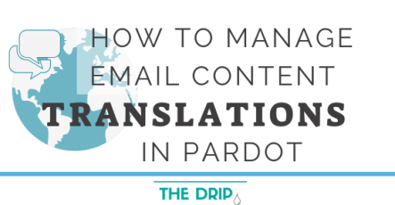 How to Manage Email Content Translations in Pardot