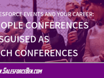 Salesforce Events and Your Career: People Conferences Disguised as Tech Conferences