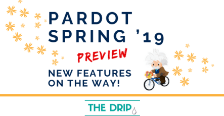 Pardot Spring '19 Release Preview – New Features on the way!