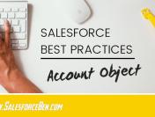 Salesforce Best Practices – Account Object