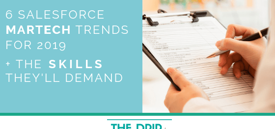 6 Salesforce MarTech Trends for 2019 – and the Skills they'll Demand
