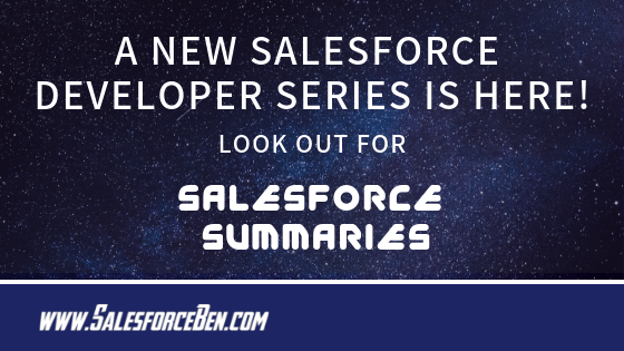 A New Salesforce Developer Series! Salesforce Summaries is here...