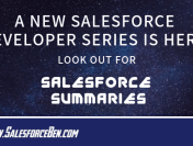 A New Salesforce Developer Series! Salesforce Summaries is here…