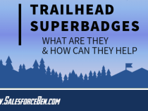 Trailhead Superbadges – What Are They & How Can They Help?