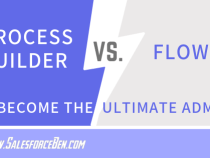 Process Builder Vs Flows – Become the Ultimate Admin
