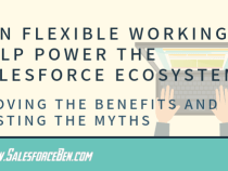 Can Flexible Working Help Power the Salesforce Ecosystem? Proving the Benefits and Busting the Myths